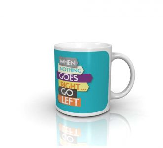 Superb When Nothing Goes Right Mug Made Out Of Ceramic