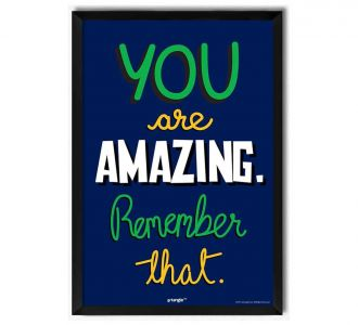 Fantastic You Are Amazing Framed Poster Encompassing Textured Fibre