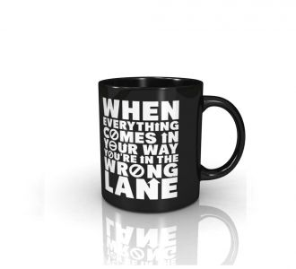 Wonderful You Are In The Wrong Lane Mug Produced From Ceramic