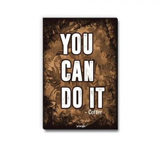 Awesome You Can Do It Coffee Fridge Magnet Made With Medium Density Fibreboard